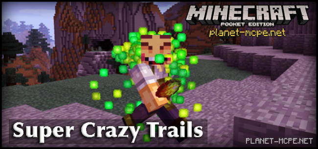 Мод Super Crazy Trails 0.14.2/0.14.1